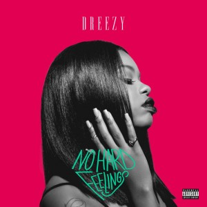 dreezy-no-hard-feelings-1024x1024